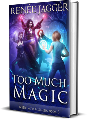 Too Much Magic: Were Witch Series Book 3