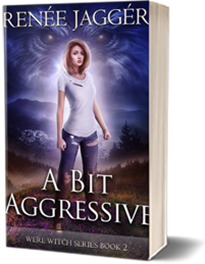 A Bit Aggressive: Were Witch Series Book 2
